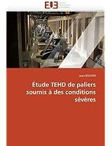 Etude Tehd de Paliers Soumis a Des Conditions Severes (Omn.Univ.Europ.)