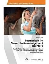 Teamarbeit Im Gesundheitsmanagement Am Pferd