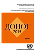 ADR 2015: European Agreement Concerning the International Carriage of Dangerous Goods by Road (Russian): Volume 2