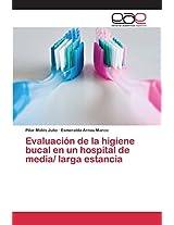 Evaluacion de La Higiene Bucal En Un Hospital de Media/ Larga Estancia