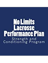 No Limits Lacrosse Performance Plan: Year Round Strength and Conditioning Program