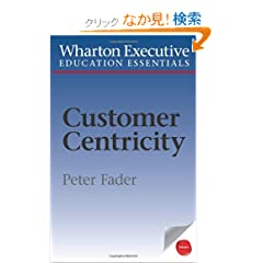 Customer Centricity: What It Is, What It Isn't, and Why It Matters (Wharton Executive Education Essentials)