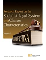 Research Report on the Socialist Legal System with Chinese Characteristics: 2