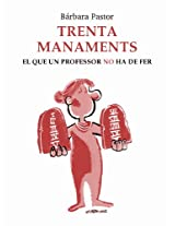 TRENTA MANAMENTS - EL QUE UN PROFESSOR NO HA DE FER (Catalan Edition)