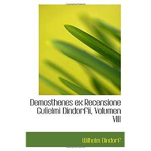 【クリックでお店のこの商品のページへ】Demosthenes ex Recensione Gulielmi Dindorfii, Volumen VIII [ペーパーバック]