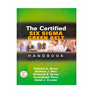The Certified Six Sigma Green Belt Handbook (Old Edition)