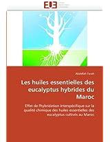 Les Huiles Essentielles Des Eucalyptus Hybrides Du Maroc (Omn.Univ.Europ.)