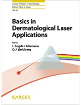 Basics in Dermatological Laser Applications: 42 (Current Problems in Dermatology)