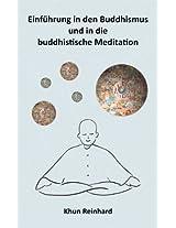 Einführung in den Buddhismus und in die buddhistische Meditation