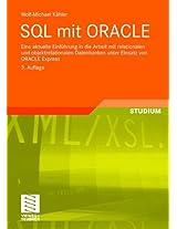 SQL mit ORACLE: Eine aktuelle Einführung in die Arbeit mit relationalen und objektrelationalen Datenbanken unter Einsatz von ORACLE Express
