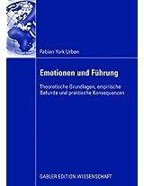 Emotionen und Führung: Theoretische Grundlagen, empirische Befunde und praktische Konsequenzen