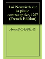 Loi Neuwirth sur la pilule contraceptive, 1967 (French Edition)
