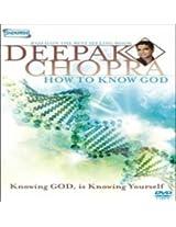 Deepak Chopra - How to Know God