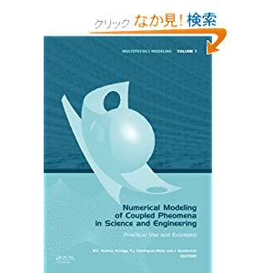 Numerical Modeling of Coupled Phenomena in Science and Engineering: Practical Use and Examples (Multiphysics Modeling) Mario Cesar Suarez Arriaga, Jochen Bundschuh and Francisco Javier Dominguez-Mota