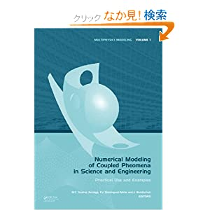 Numerical Modeling of Coupled Phenomena in Science and Engineering: Practical Use and Examples (Multiphysics Modeling) Francisco Javier Dominguez-Mota, Jochen Bundschuh, Mario C?sar Su?rez Arriaga