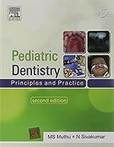 Pediatric Dentistry: Principles and Practice