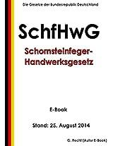 Gesetz über das Berufsrecht und die Versorgung im Schornsteinfegerhandwerk (Schornsteinfeger-Handwerksgesetz - SchfHwG) - E-Book - Stand: 25. August 2014 (German Edition)