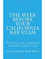 The Week Before Your California Bar Exam: Tactics and Strategy for the Final Push