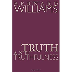 Truth and Truthfulness - An Essay in Genealogy