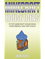 Minecraft House Ideas: 70 Top Minecraft House Ideas Your Friends Wish They Know