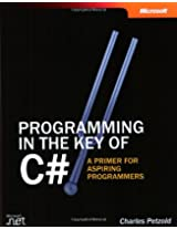 Preogramming in the key of C# - A Primer for Aspiring Programmers (Step By Step (Microsoft))