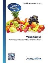 Veganismus: Der konsequente Verzicht auf alles Fleischliche