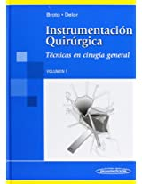 Instrumentacion Quirurgica/ Intervention Orchestration: Tecnicas En Cirugia General/ Techniques in General Surgery: 1