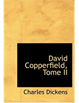 David Copperfield, Tome II