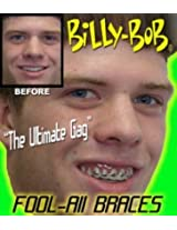 Billy Bob Fools-All Braces Teeth