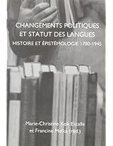 Changements Politiques et Status des Langues: Histoire et Epistemologie 1780-1945 (Faux Titre)