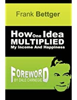 How One Idea Multiplied My Income and Happiness