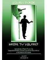 Quien Puede Medir Tu Valor: Aprendiendo a identificar a los depredadores emocionales y a alcanzar la Excelencia en la Superación Personal (Spanish Edition)