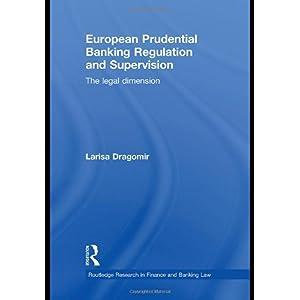 【クリックでお店のこの商品のページへ】European Prudential Banking Regulation and Supervision: The Legal Dimension (Routledge Research in Finance and Banking Law): Larisa Dragomir: 洋書