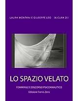 Lo spazio velato. Femminile e discorso psicoanalitico: Edizioni Frenis Zero