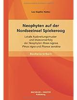 Neophyten Auf Der Nordseeinsel Spiekeroog: Lokale Ausbreitungsmuster Und Invasionserfolg Der Neophyten Rosa Rugosa, Pinus Nigra Und Prunus Serotina