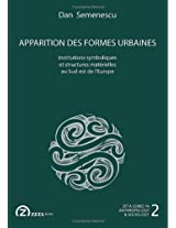 Apparition des Formes Urbaines: Institutions Symboliques et Structures Materielles au Sud-est de L'Europe (Zeta Series in Anthropology and Sociology)