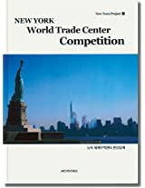 New York World Trade Center Competition (New Town Project 2)
