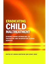 Eradicating Child Maltreatment: Evidence-Based Approaches to Prevention and Intervention Across Services