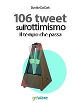 106 tweet sull'ottimismo. Il tempo che passa (tweet 106 Vol. 12) (Italian Edition)