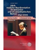Ethik Medialer Reprasentation Im Britischen Und Us-amerikanischen Roman, 1741-2000 (American Studies - a Monograph Series)