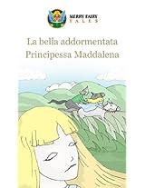 La bella addormentata Principessa Maddalena