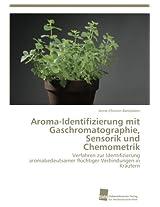 Aroma-Identifizierung Mit Gaschromatographie, Sensorik Und Chemometrik