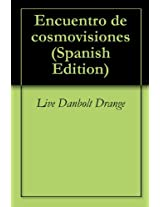 Encuentro de cosmovisiones (Spanish Edition)