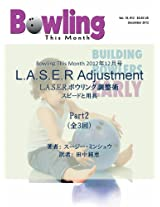 The LASER adjustment Part II: Speed and Equipment (Bowling This Month)