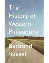 The History of Western Philosophy (A Touchstone book)