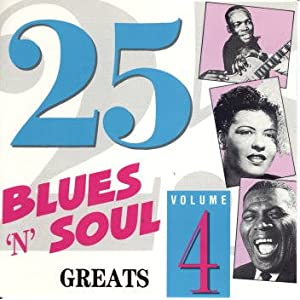 25 Blues 'n' Soul Greats Volume 4