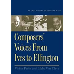 Composers' Voices from Ives to Ellington: An Oral History of American Music