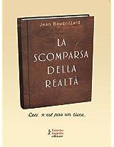 La scomparsa della realtà: Antologia di scritti: 11 (Comunicazione sociale e politica)