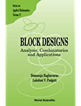 Block Designs: Analysis, Combinatorics And Applications