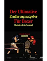 Der Ultimative Ernährungsratgeber Für Boxer: Maximiere Dein Potenzial (German Edition)